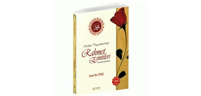 Rahmet Peygamberi'nden Rahmet Esintileri (1-4)