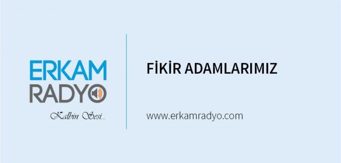 FİKİR ADAMLARIMIZ